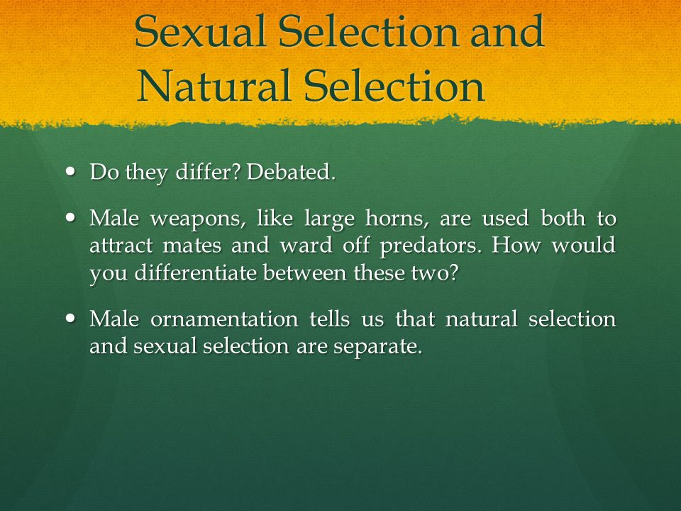 Sexual Selection and Natural Selection Do they differ.