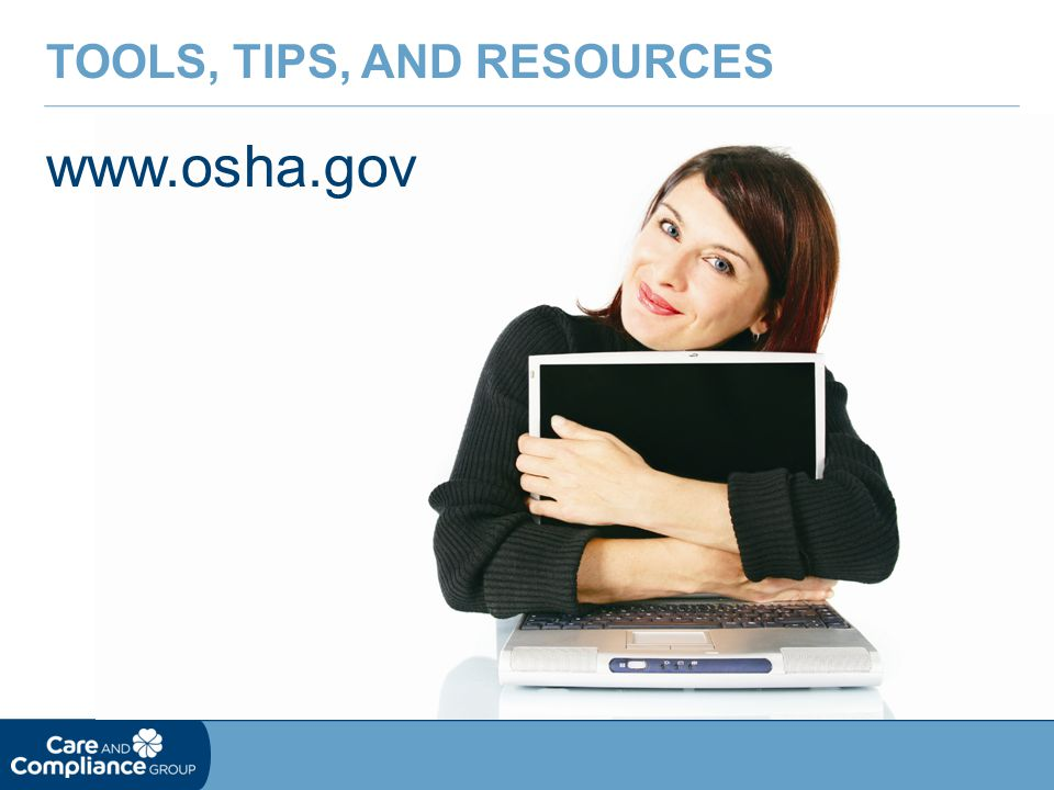 www.osha.gov TOOLS, TIPS, AND RESOURCES
