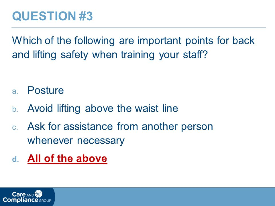 Which of the following are important points for back and lifting safety when training your staff.