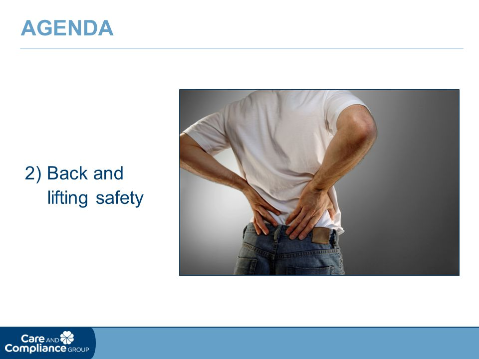 2) Back and lifting safety AGENDA