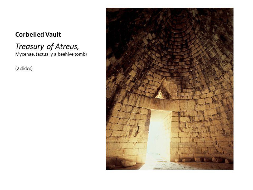 Corbelled Vault Treasury of Atreus, Mycenae. (actually a beehive tomb) (2 slides)