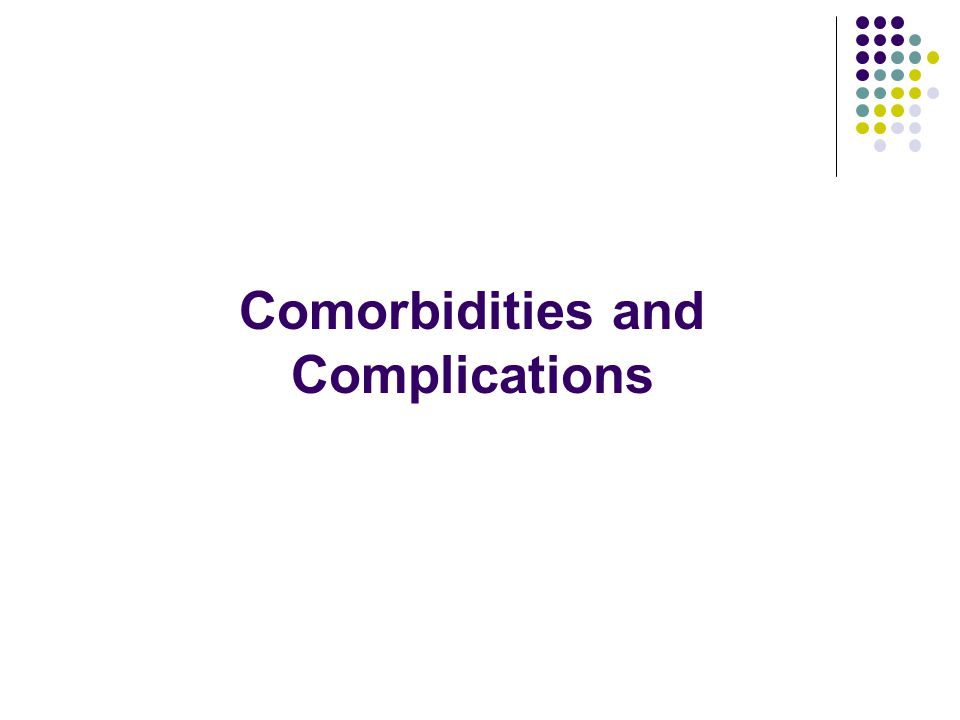 Comorbidities and Complications