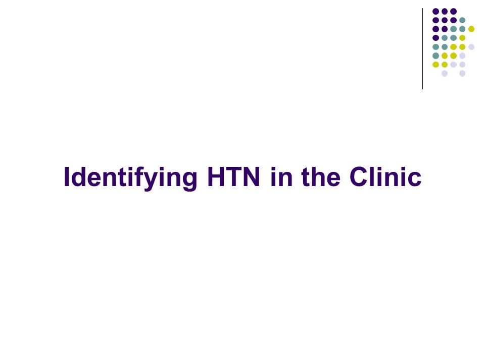 Identifying HTN in the Clinic