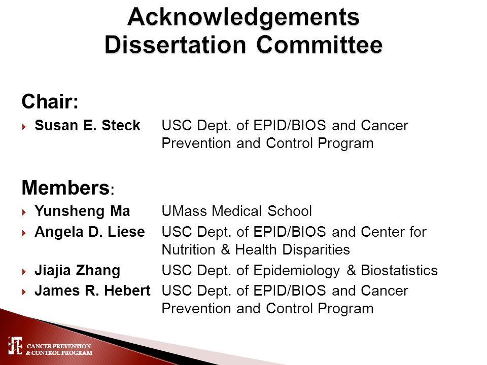 CANCER PREVENTION & CONTROL PROGRAM Chair:  Susan E. SteckUSC Dept. of EPID/BIOS and Cancer Prevention and Control Program Members :  Yunsheng Ma UM