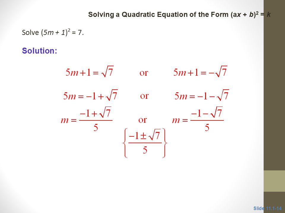 Solve (5m + 1) 2 = 7.