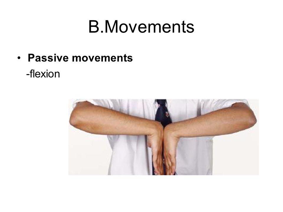 B.Movements Passive movements -flexion