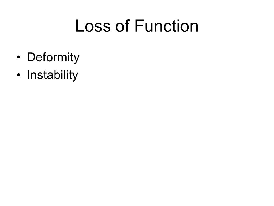 Loss of Function Deformity Instability