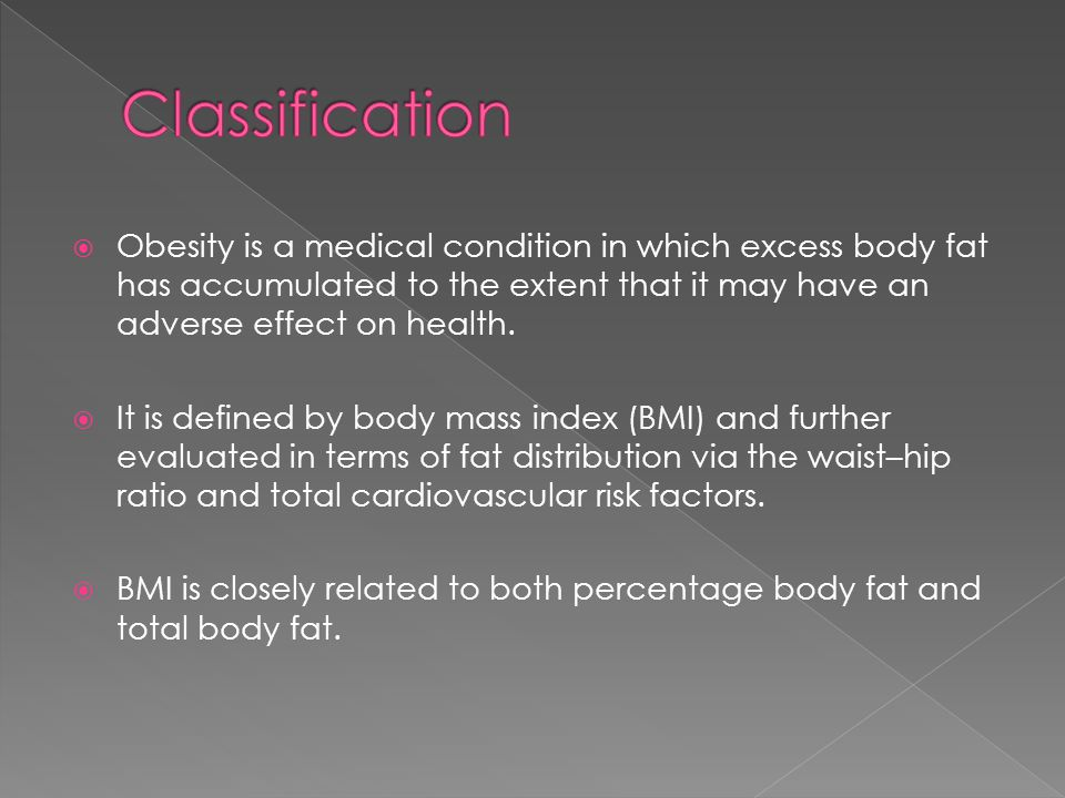  The main treatment for obesity consists of dieting and physical exercise.
