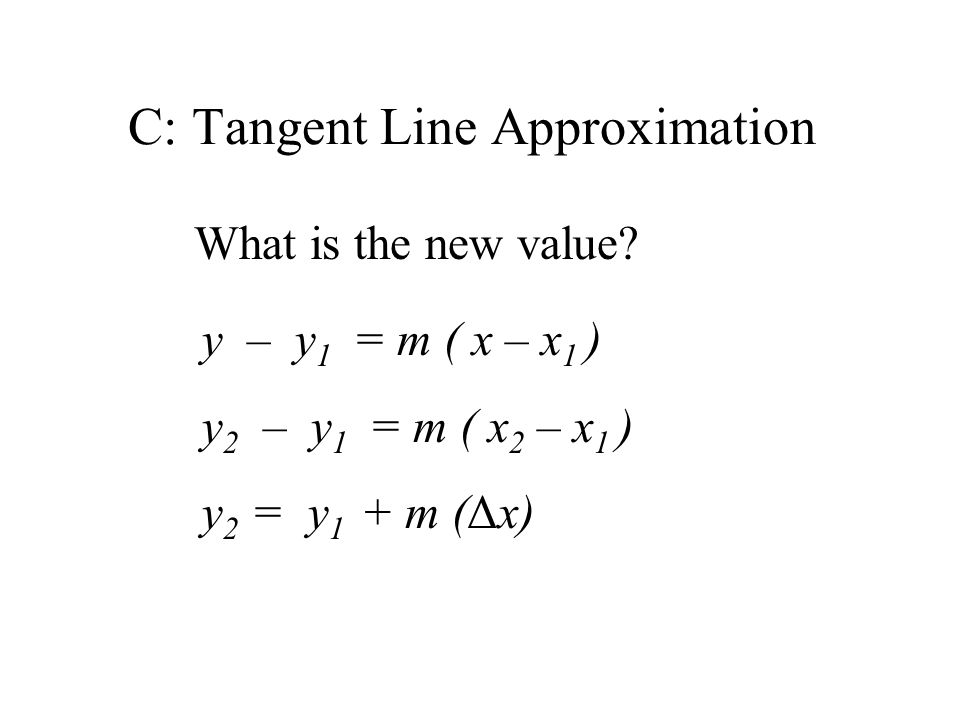 C: Tangent Line Approximation What is the new value.