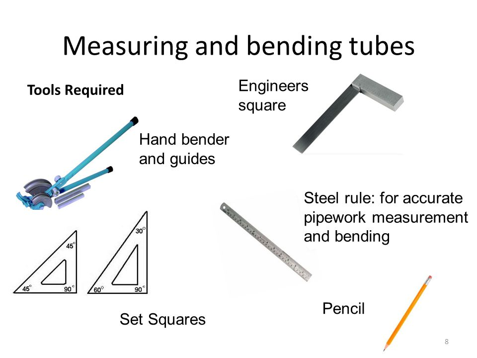Measuring and bending tubes 22.5 0 45 0 90 0 9