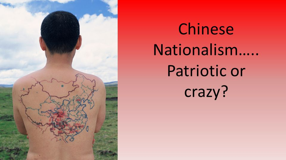 Chinese Nationalism….. Patriotic or crazy?