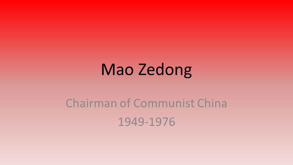 Mao Zedong Chairman of Communist China 1949-1976