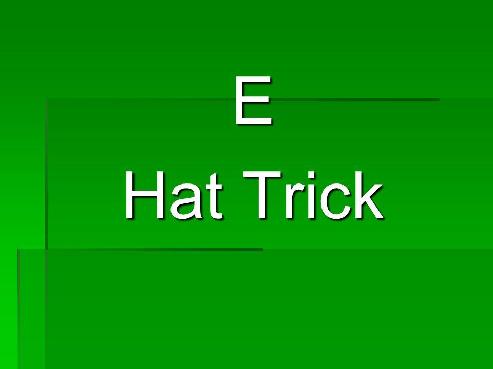 E Hat Trick
