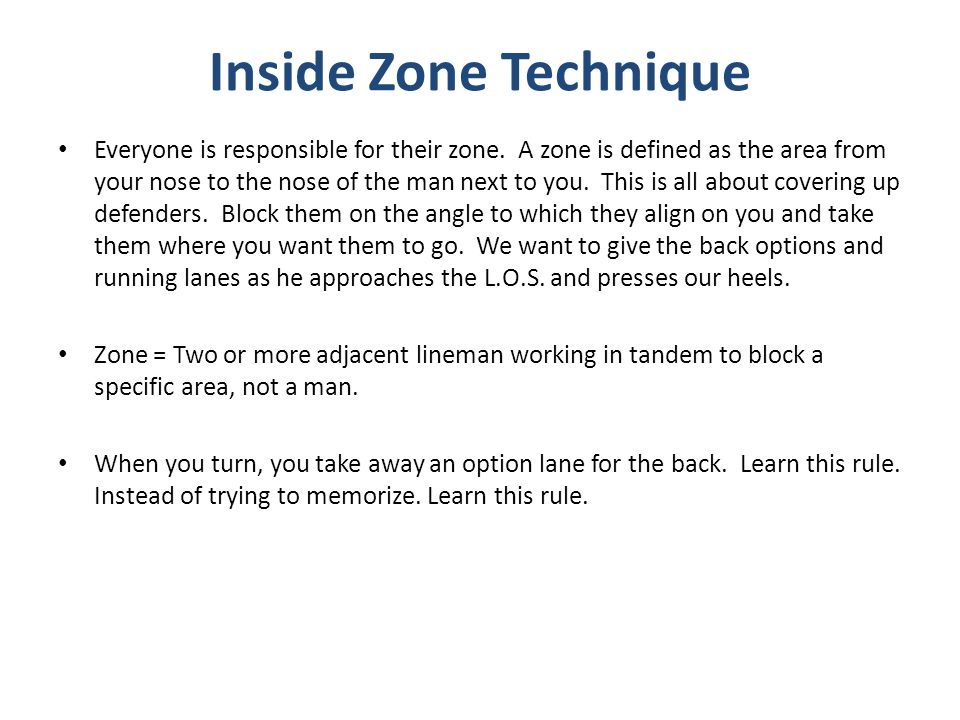 Everyone is responsible for their zone. A zone is defined as the area from your nose to the nose of the man next to you. This is all about covering up
