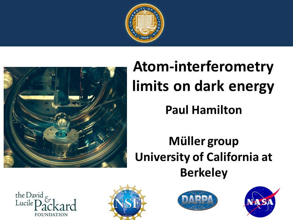 1.Screened scalar fields as dark energy 2.Atom interferometry search for dark energy P.