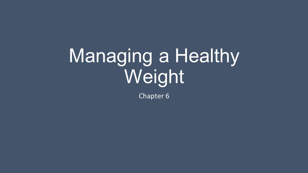 Managing a Healthy Weight Chapter 6