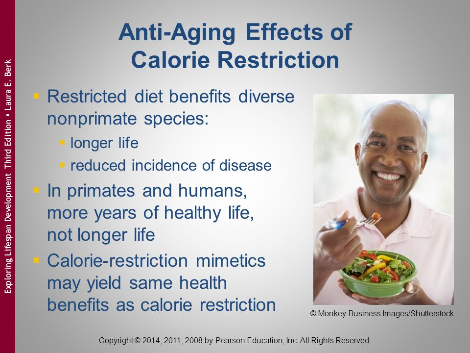 Anti-Aging Effects of Calorie Restriction  Restricted diet benefits diverse nonprimate species:  longer life  reduced incidence of disease  In pri