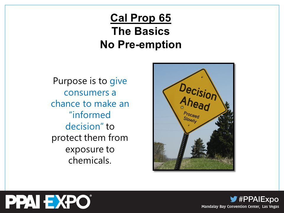 Purpose is to give consumers a chance to make an informed decision to protect them from exposure to chemicals.