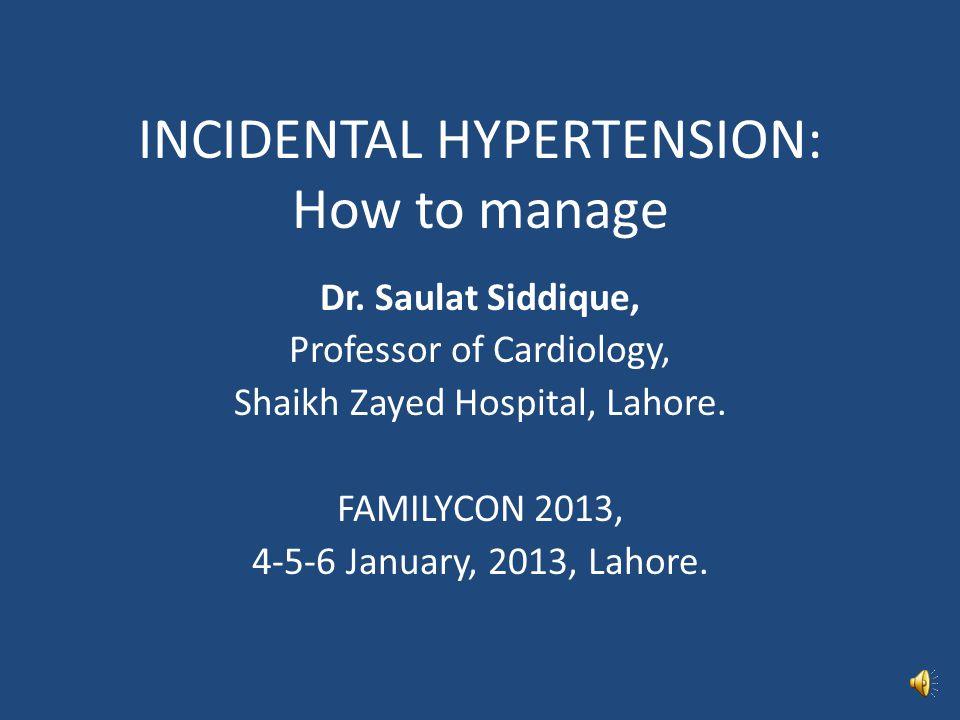 INCIDENTAL HYPERTENSION: How to manage Dr.