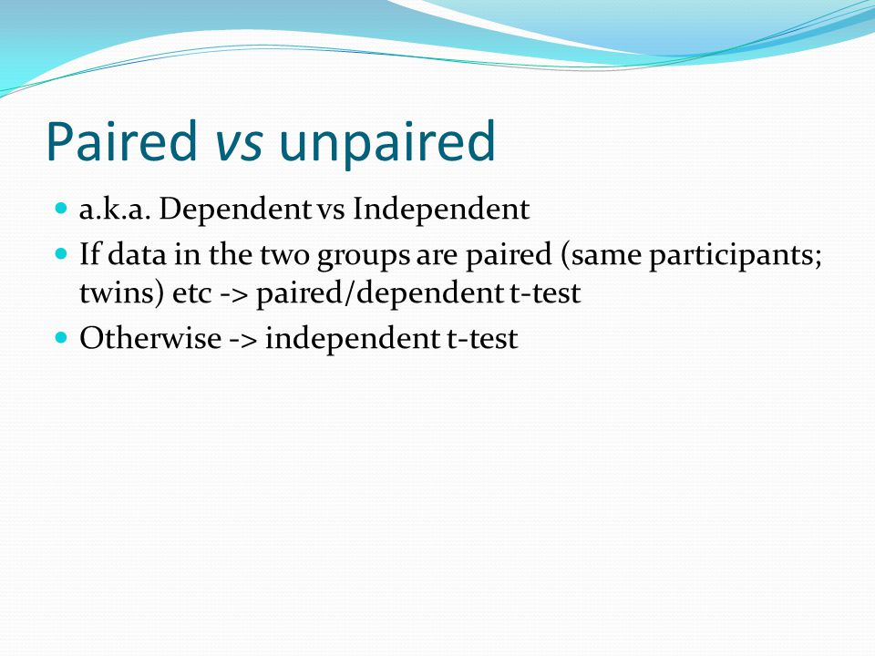 Paired vs unpaired a.k.a.
