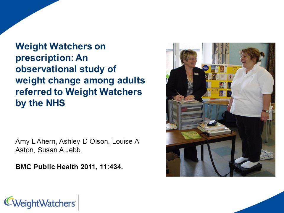 Weight Watchers on prescription: An observational study of weight change among adults referred to Weight Watchers by the NHS Amy L Ahern, Ashley D Olson, Louise A Aston, Susan A Jebb.