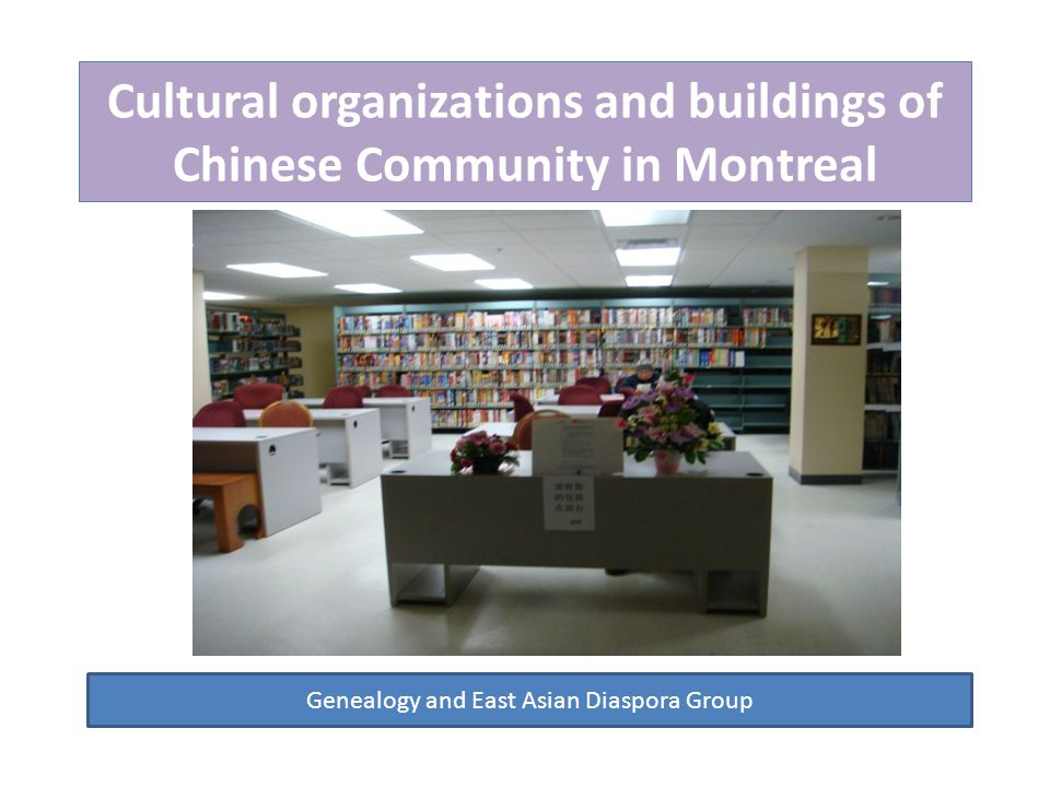 Cultural organizations and buildings of Chinese Community in Montreal Genealogy and East Asian Diaspora Group