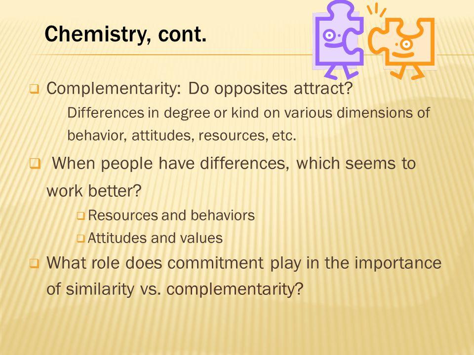  Complementarity: Do opposites attract.