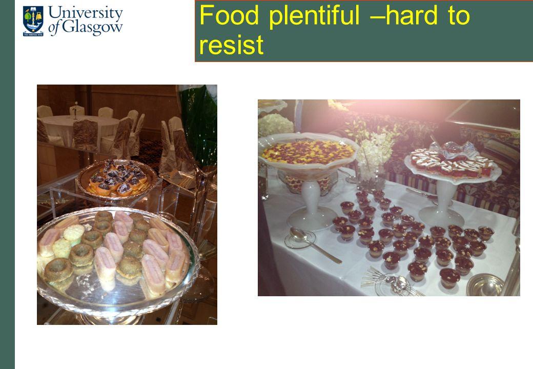 Food plentiful –hard to resist