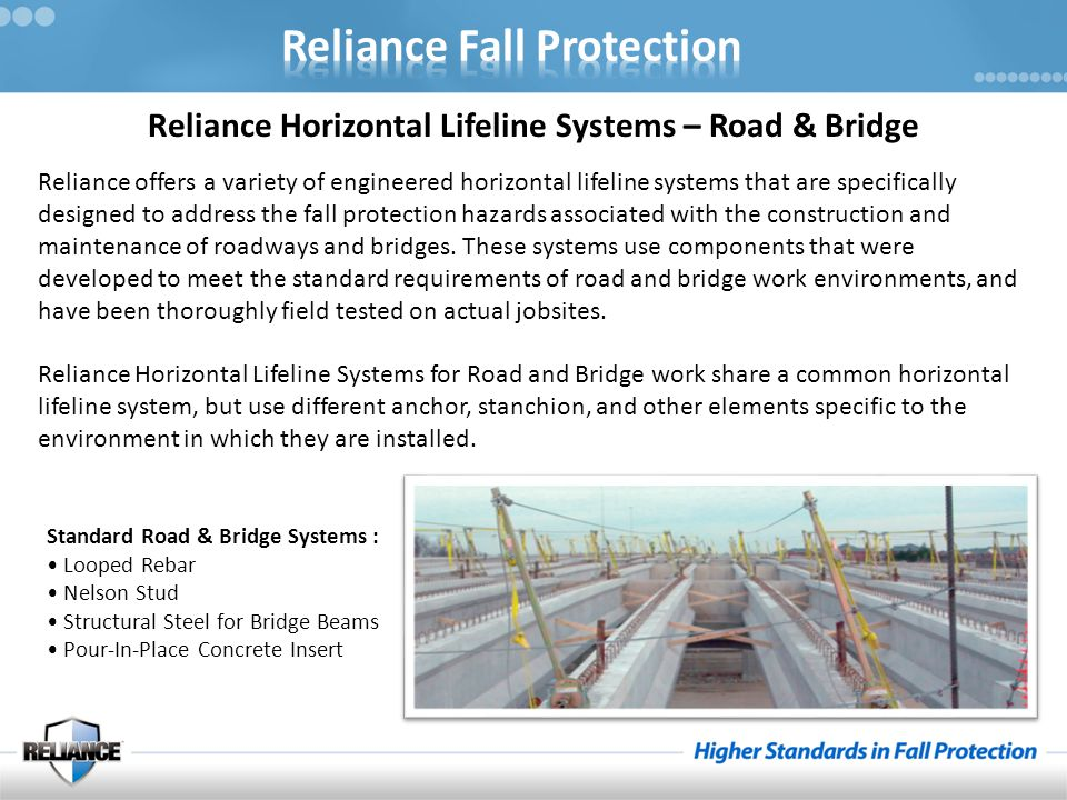 Reliance Horizontal Lifeline Systems – Road & Bridge Reliance offers a variety of engineered horizontal lifeline systems that are specifically designe