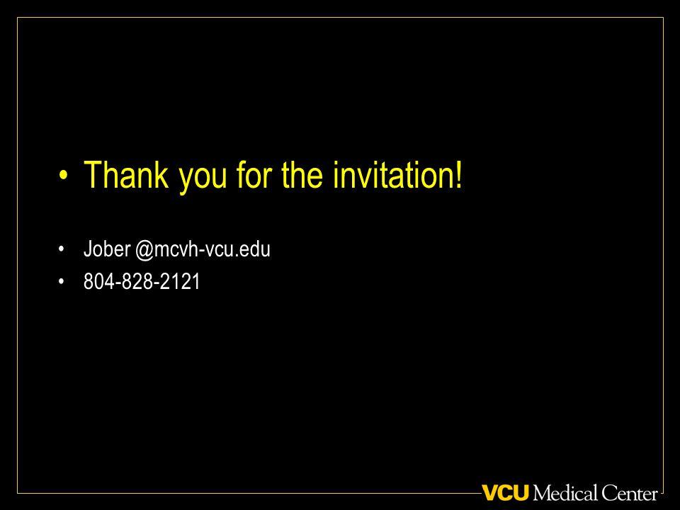 Thank you for the invitation! Jober @mcvh-vcu.edu 804-828-2121