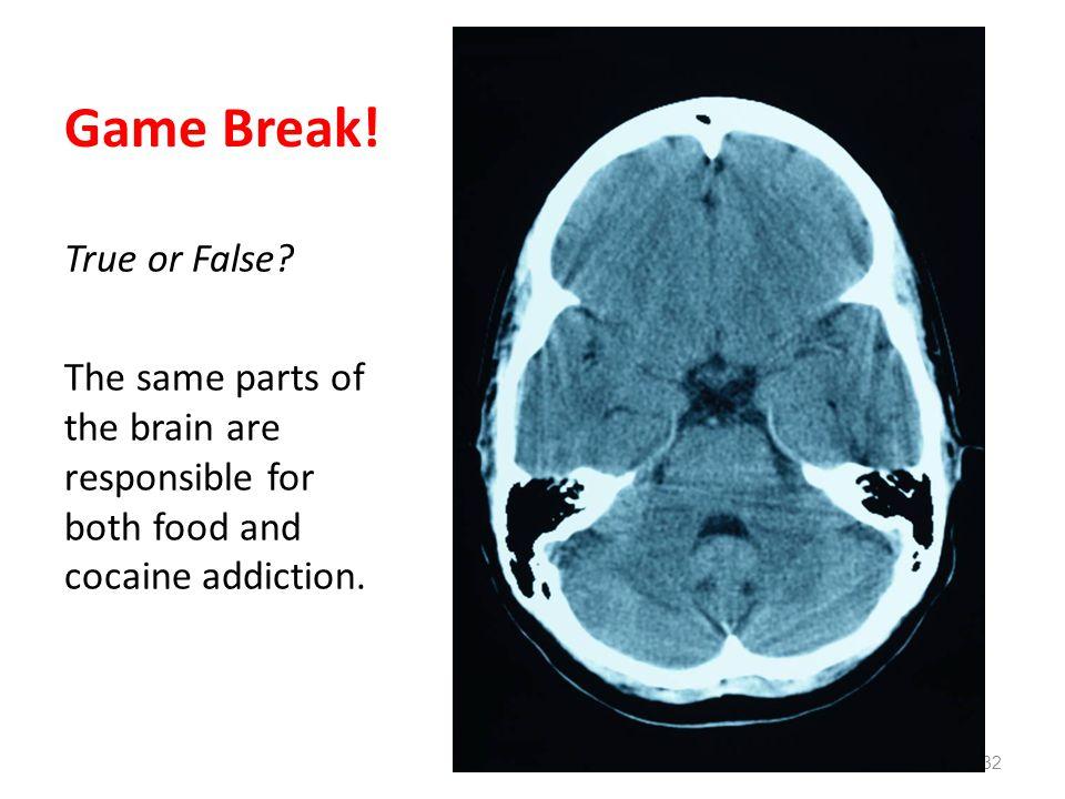Game Break. True or False.