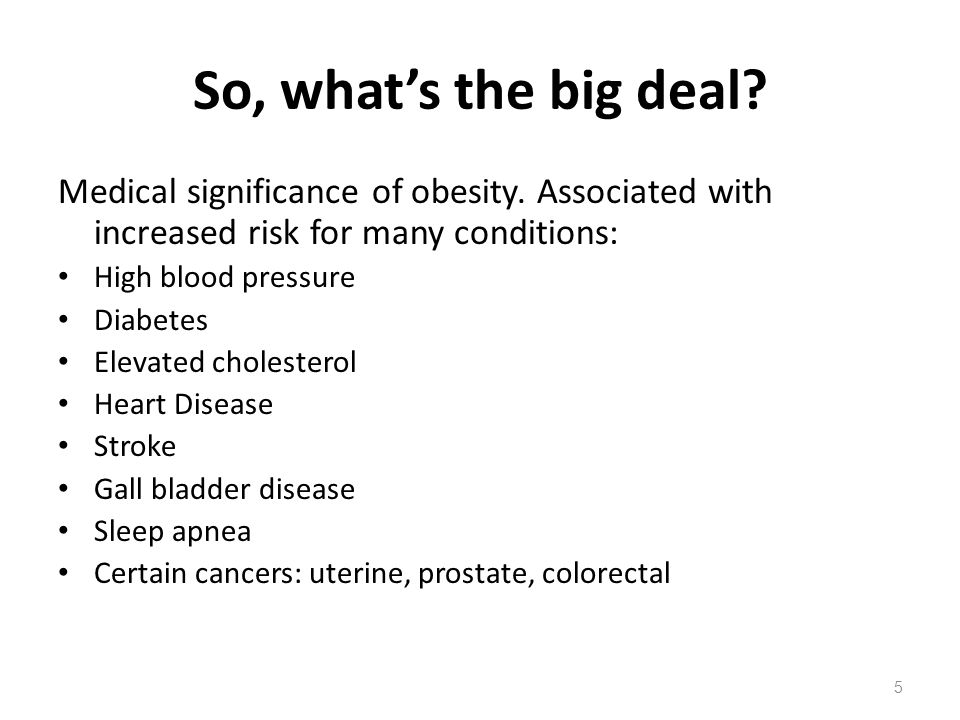 So, what's the big deal. Medical significance of obesity.