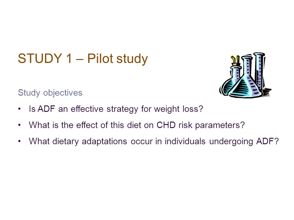 STUDY 1 – Pilot study Study objectives Is ADF an effective strategy for weight loss.
