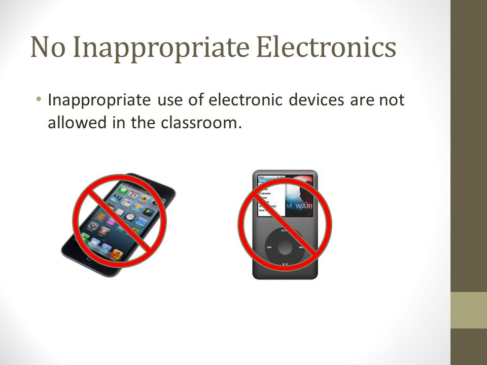 School Staff and the Dress Code All school personnel have the right to confiscate inappropriate items (hats, cell phones, iPods, etc.) if they are brought to school.