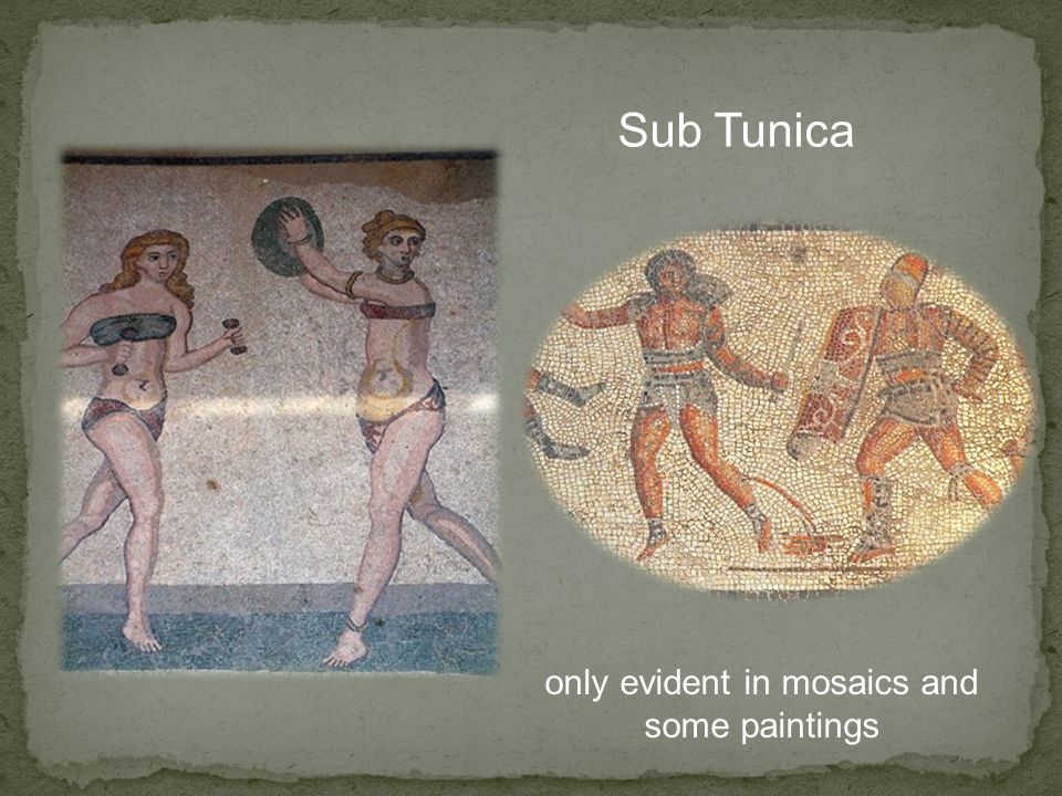 Sub Tunica only evident in mosaics and some paintings