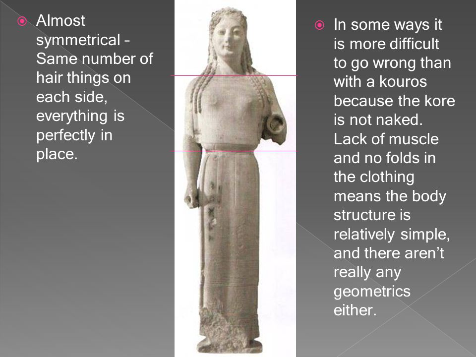 One of the most delightful, also found on the Athenian acropolis, wears over her chiton a small woollen peplos  The drapery is treated in terms of broad, simple masses.