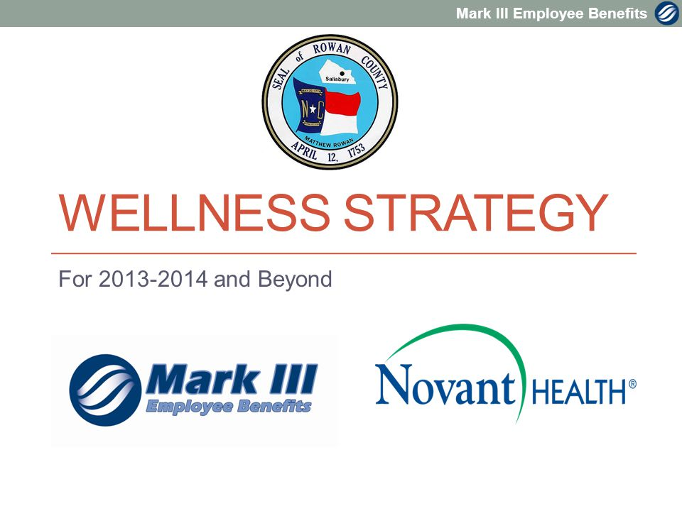 Mark III Employee Benefits WELLNESS STRATEGY For and Beyond