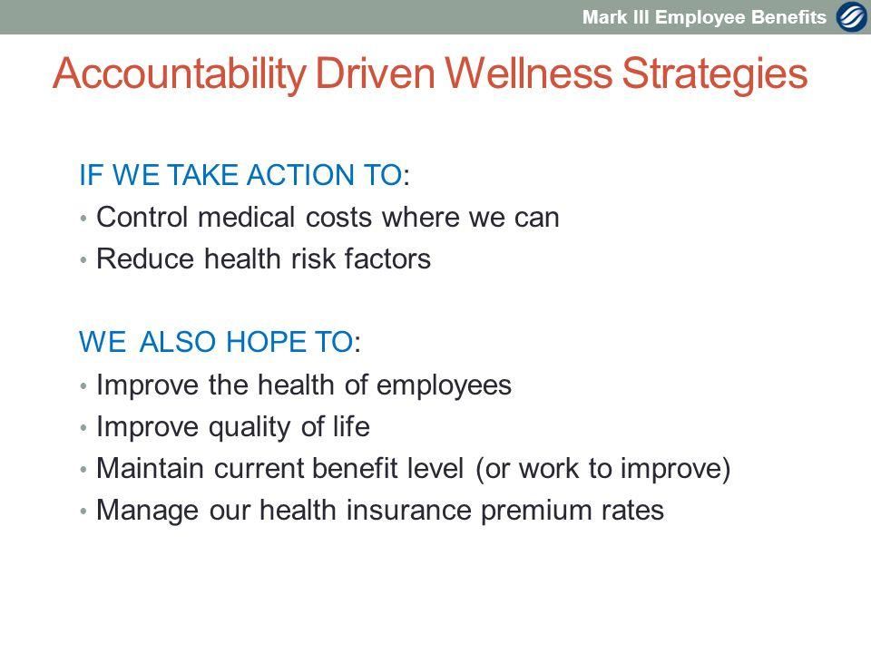 Mark III Employee Benefits Health Coaching – cont'd What will it accomplish.