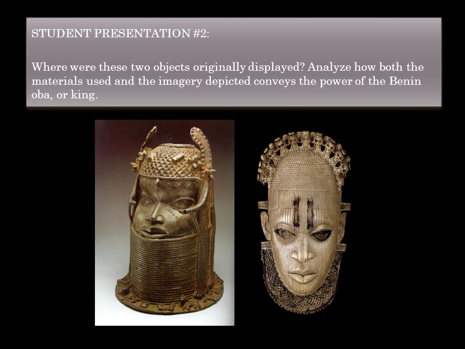 STUDENT PRESENTATION #2: Where were these two objects originally displayed? Analyze how both the materials used and the imagery depicted conveys the p