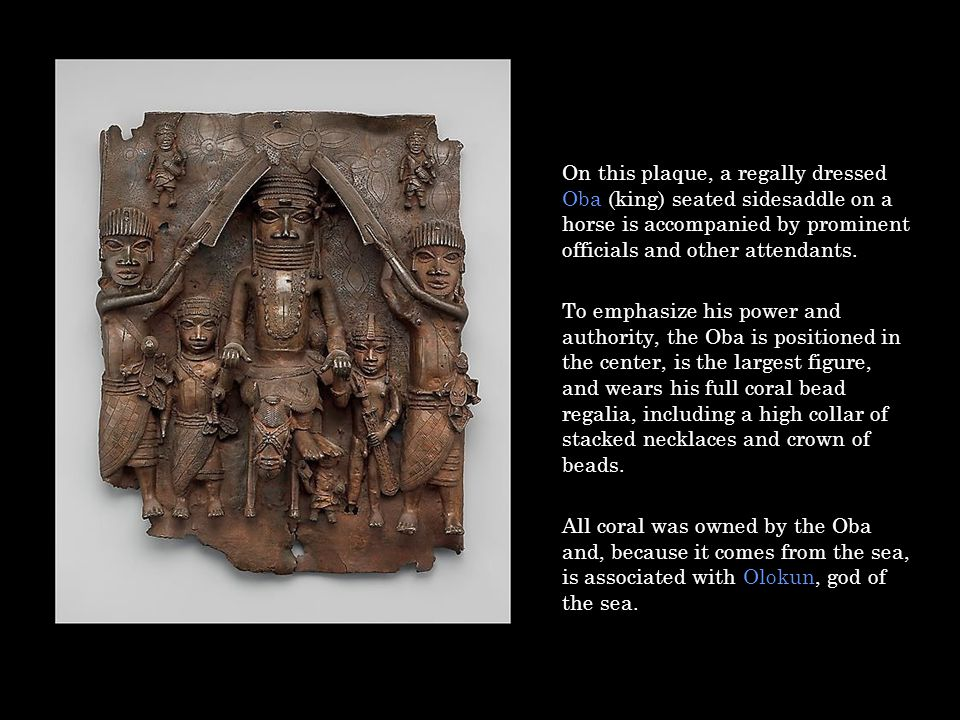 On this plaque, a regally dressed Oba (king) seated sidesaddle on a horse is accompanied by prominent officials and other attendants. To emphasize his