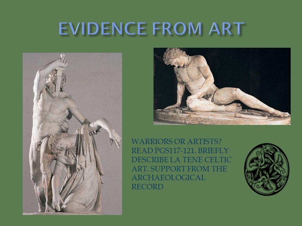 WARRIORS OR ARTISTS.READ PGS117-121. BRIEFLY DESCRIBE LA TENE CELTIC ART.