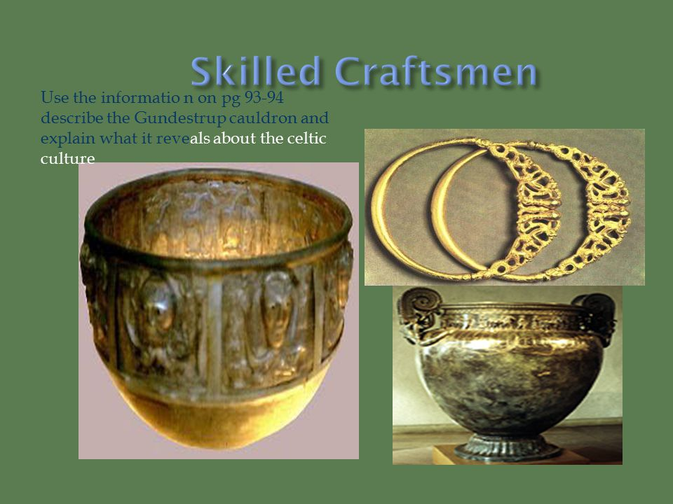 Use the informatio n on pg 93-94 describe the Gundestrup cauldron and explain what it reveals about the celtic culture