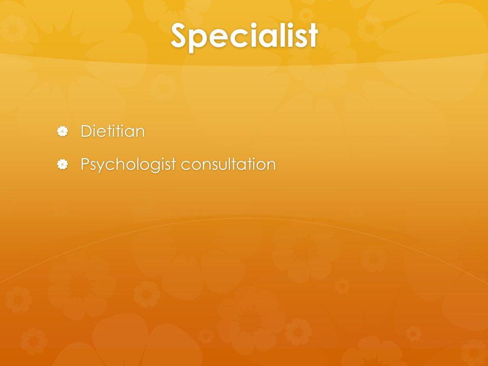Specialist  Dietitian  Psychologist consultation