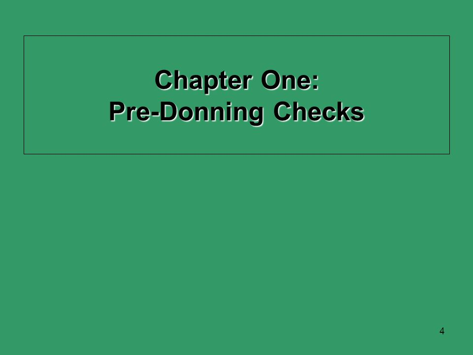4 Chapter One: Pre-Donning Checks