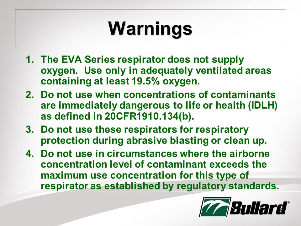 8 Warnings 1.The EVA Series respirator does not supply oxygen.
