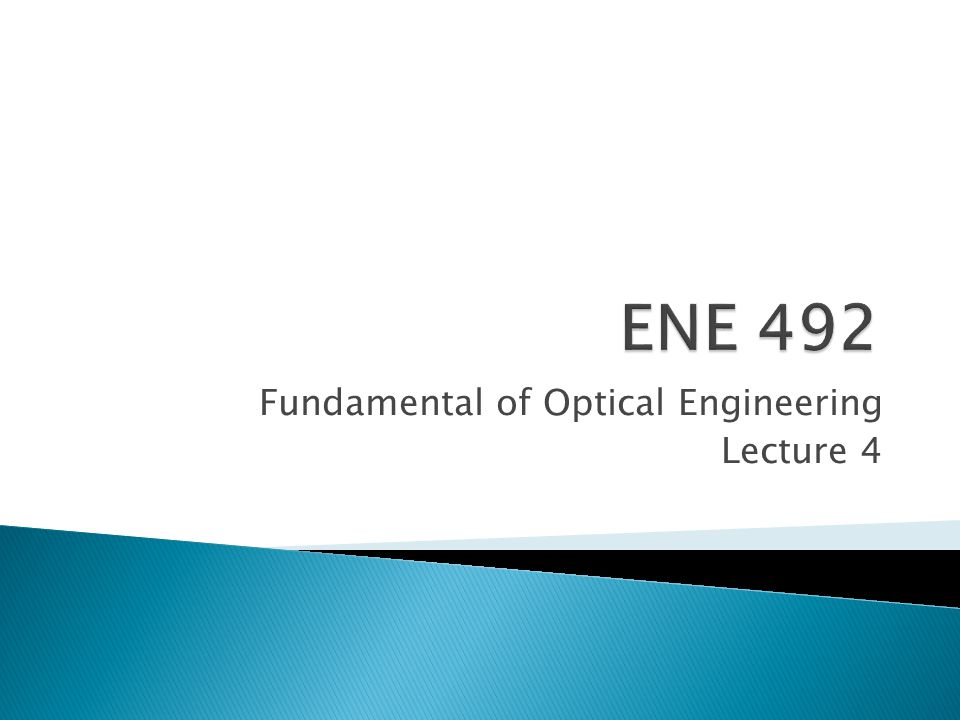 Fundamental of Optical Engineering Lecture 4