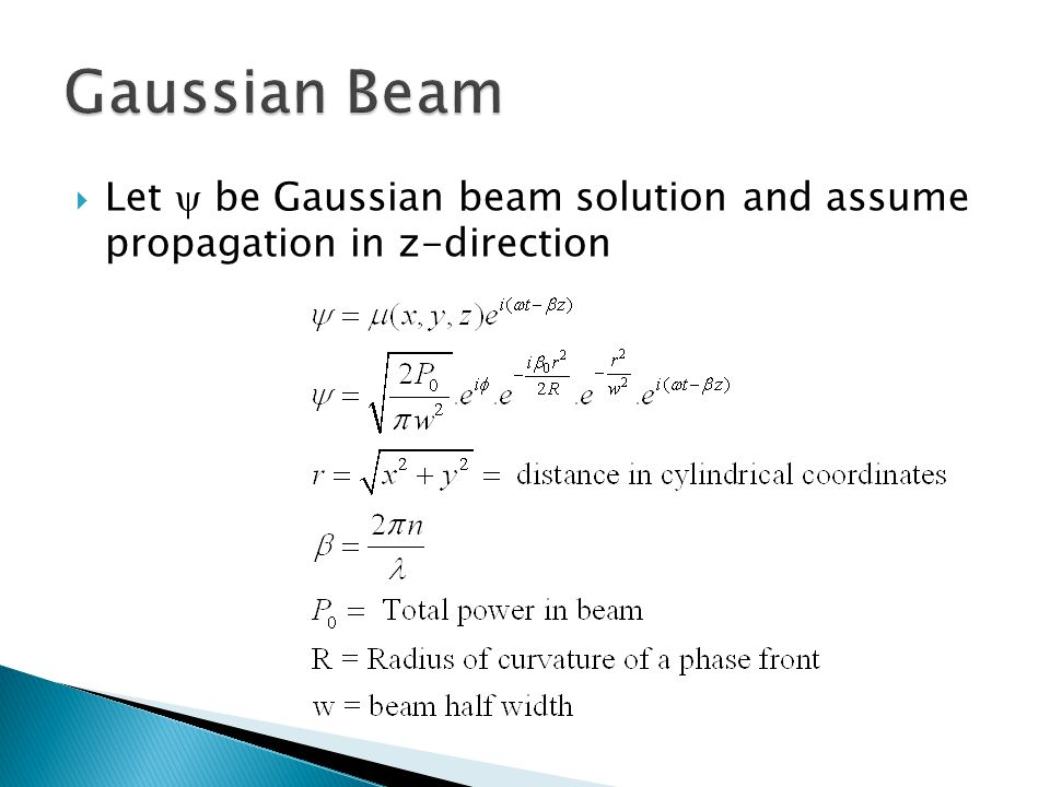  Let  be Gaussian beam solution and assume propagation in z-direction