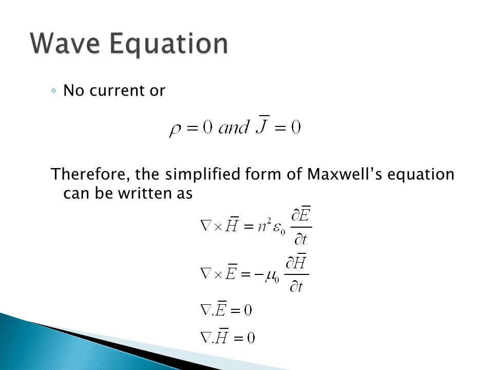◦ No current or Therefore, the simplified form of Maxwell's equation can be written as