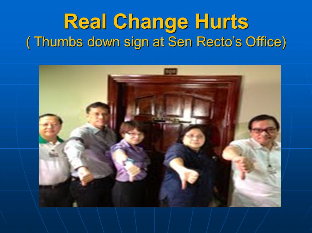Real Change Hurts ( Thumbs down sign at Sen Recto's Office)