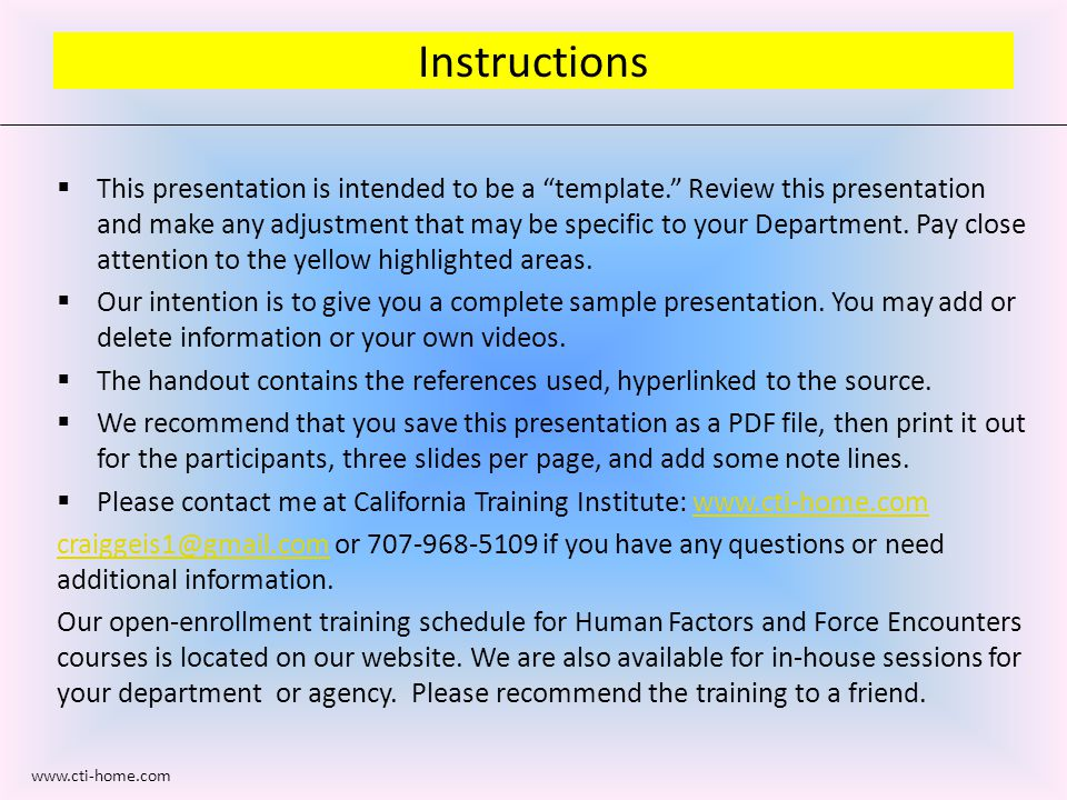  This presentation is intended to be a template. Review this presentation and make any adjustment that may be specific to your Department.